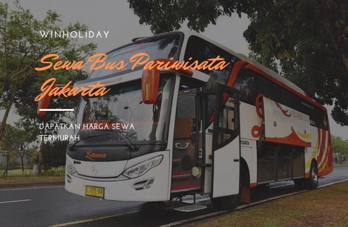 Daftar Harga Sewa Bus Pariwisata Di Jakarta Terbaru 2019 Winholiday