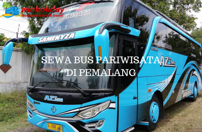 Daftar Harga Sewa Bus Pariwisata di Pemalang Lengkap